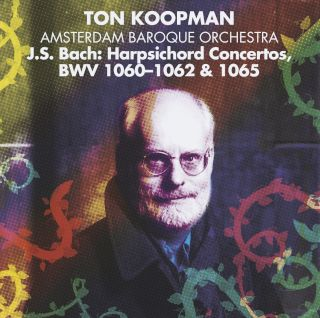 Ton Koopman And The Amsterdam Baroque Orchestra-Bach Harpsichord Conceros BWV1060, 1061, 1062, 1065.jpg