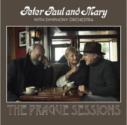 Peter, Paul And Mary-Peter, Paul And Mary With Symphony Orchestra - The Prague Sessions.jpg