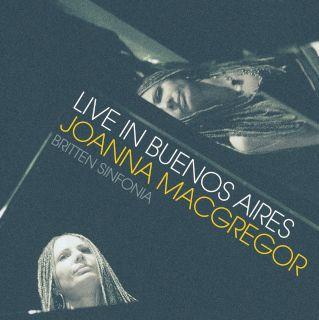 Joanna MacGregor-Live In Buenos Aires.jpg