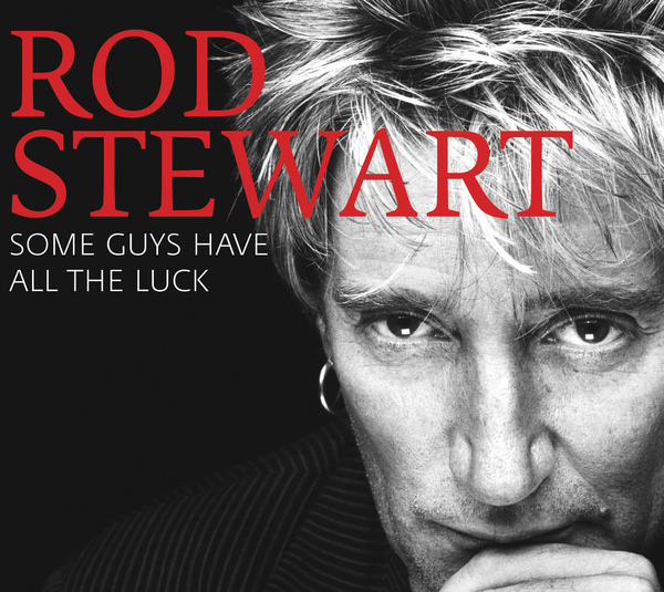 Rod Stewart - Some Guys Have All The Luck (2CD+1DVD).jpg