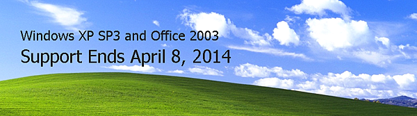 Windows XP SP3 and Office 2003 Support Ends April 8, 2014