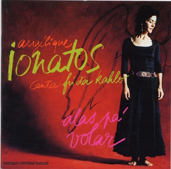 Angélique Ionatos -《欲飛的翅膀:歌頌弗麗達.卡蘿》(Alas Pa' Volar  Canta Frida Kahlo)