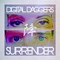 Digital Daggers – Surrender