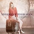 Sarah Blaine - Never Get To Heaven