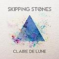 Claire De Lune - Skipping Stones