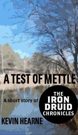 鋼鐵德魯伊外傳:勇氣考驗 A Test of Mettle