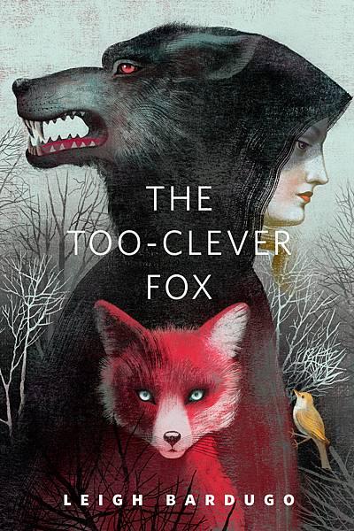 狐與獵人:格里莎三部曲外傳 The Too-Clever Fox