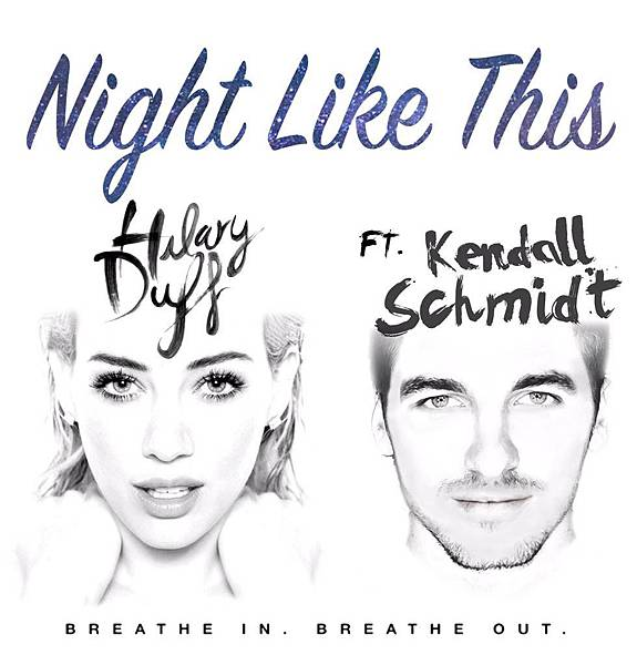 Hilary Duff & Kendall Schmidt - Night Like This