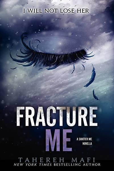 撕裂我:茱麗葉三部曲Ⅱ外傳 Fracture Me